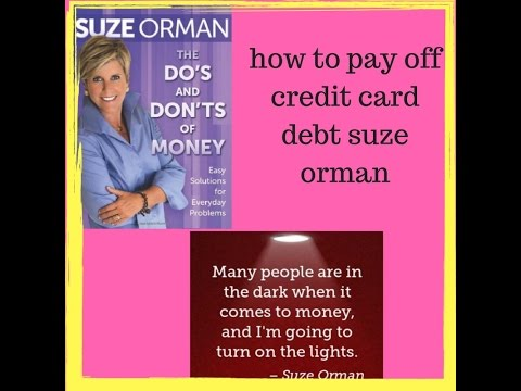 How To Pay Off Credit Card Debt Suze Orman