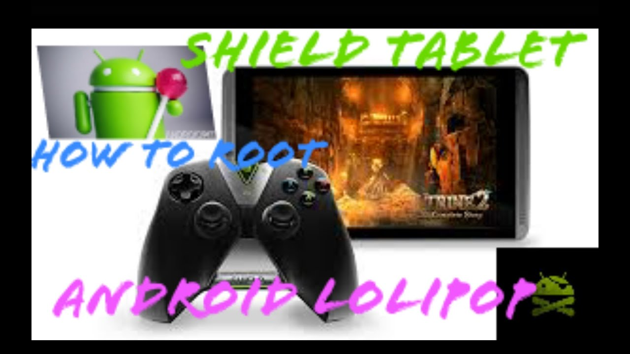 How to root Nvidia Shield Tablet Android Lollipop 5 1