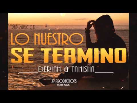 DERIAN - LO NUESTRO SE TERMINO ft TANISHA _ JP PROD (AUDIO OFICIAL)