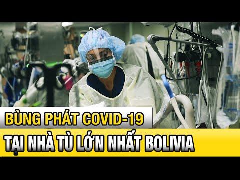 Tin tức dịch Covid 19 mới nhất 19/5/2020 | Bùng phát COVID-19 tại nhà tù lớn nhất Bolivia