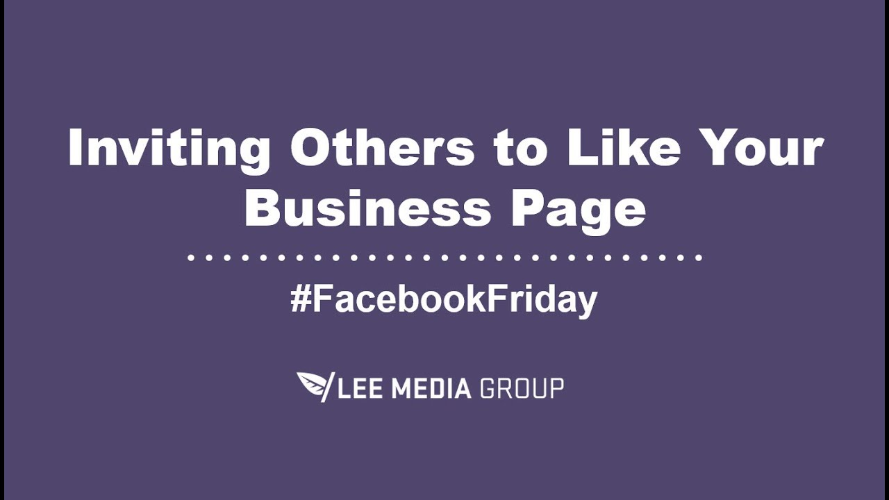 How to Invite People to Like Your Business Page on Facebook YouTube