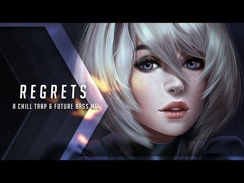 Regrets  A Chill Trap & Future Bass Mix