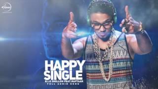 Happy Single (Full Audio) | B.I.G Dhillon Ft. Raftaar | Punjabi Song Collection | Speed Records