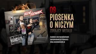 09. Nocny Kochanek - Piosenka O Niczym (oficjalny odsłuch albumu)
