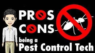 Pro and Cons of being a Pest Control Technician/Exterminator