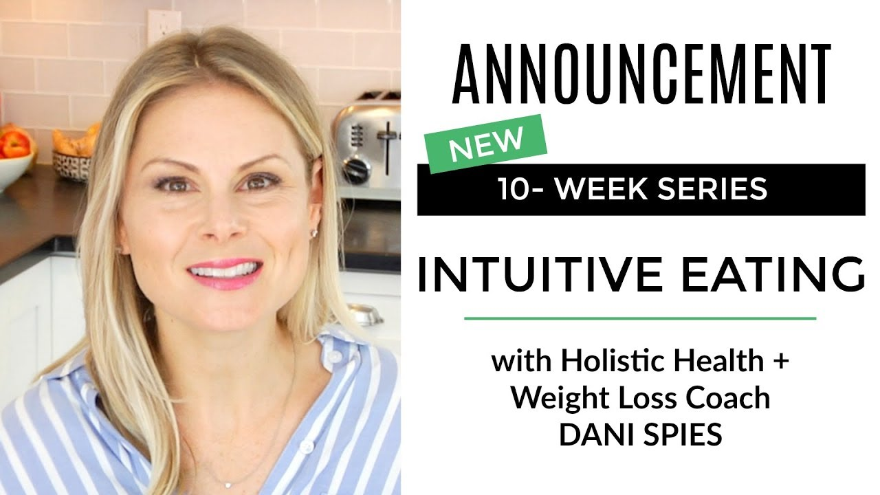 maxresdefault - NEW 10-Week INTUITIVE EATING SERIES w/ Dani Spies | Clean & Delicoius
