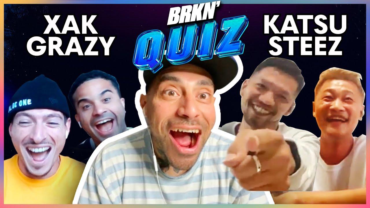 BRKN' Quiz - Xak & Grazy vs Steez & Katsu