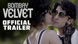 bombay velvet   official theatrical trailer   ranbir kapoor   anushka sharma