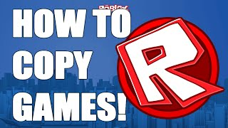 ROBLOX: How to Copy GAMES 2017! (WORKING) + (COMMENTARY + HD)