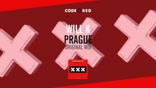 Will K - Prague (Original Mix) [OUT NOW!]