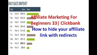 Affiliate Marketing For Beginners 33 | Clickbank | How to hide your affiliate link with redirects