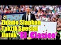 Zinedine Zidane Siapkan Taktik Spesial untuk El Clasico