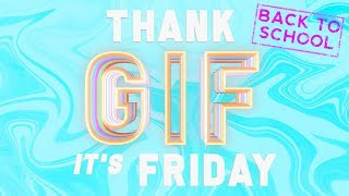 TGIF: Ready to Show Off Your New School Wardrobe? These Friday GIFs Are for You!