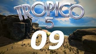 Let's Play Tropico 5 #09 - Neue Insel, Neue Aufgaben! [German/FullHD] - Let's Play Tropico 5!