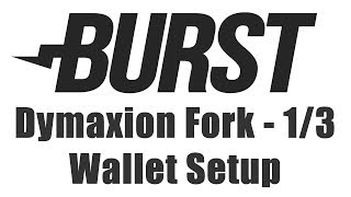 Burstcoin Fork - Wallet Upgrade & Setup For Dymaxion Fork At 500,000