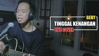 Download Video GEBY - TINGGAL KENANGAN LIVE COVER BY HENDRI SAPUTRA MP3 3GP MP4