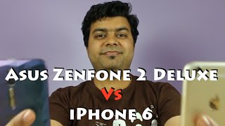 iPhone 6 Vs Zenfone 2 Deluxe Comparison on Value For Money!