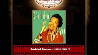 Caridad Cuervo – Dame Bururú (Perlas Cubanas)