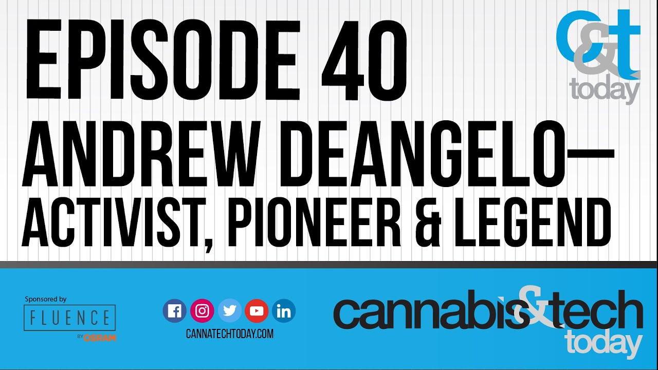 Episode 40 – Andrew DeAngelo: Activist, Pioneer & Legend in the Cannabis Realm
