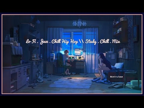 Lo-Fi · Jazz · Chill Hip Hop \\ Study · Chill · Mix
