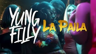 Yung Filly - La Paila [Music Video]