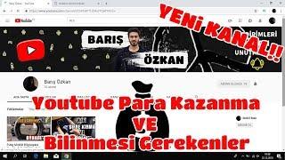 Youtube Para Kazanma Nasıl Açılır ? Youtube Bilinmesi Gerekenler !! YENİ KANAL AÇTIM !!