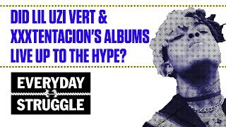 did lil uzi vert xxxtentacions albums live up to the hype? everyday struggle
