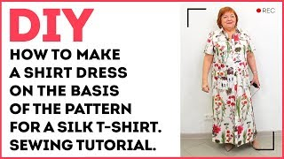 DIY: How to make a shirt dress on the basis of the pattern for a silk t-shirt. Sewing tutorial.