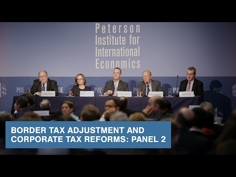 Border Tax Adjustment and Corporate Tax Reforms: Panel 2
