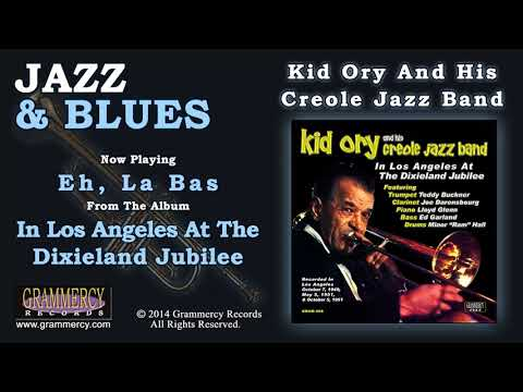 Kid Ory And His Creole Jazz Band - Eh, La Bas