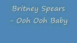 Britney Spears - Ooh Ooh Baby ( with Lyrics )
