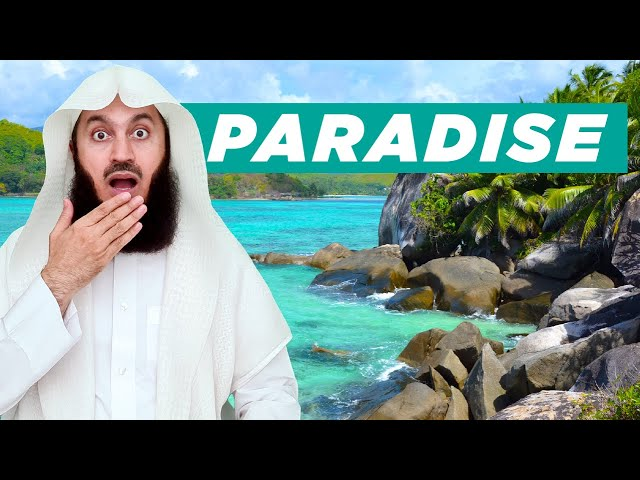 Paradise is NOT a fantasy! Mufti Menk