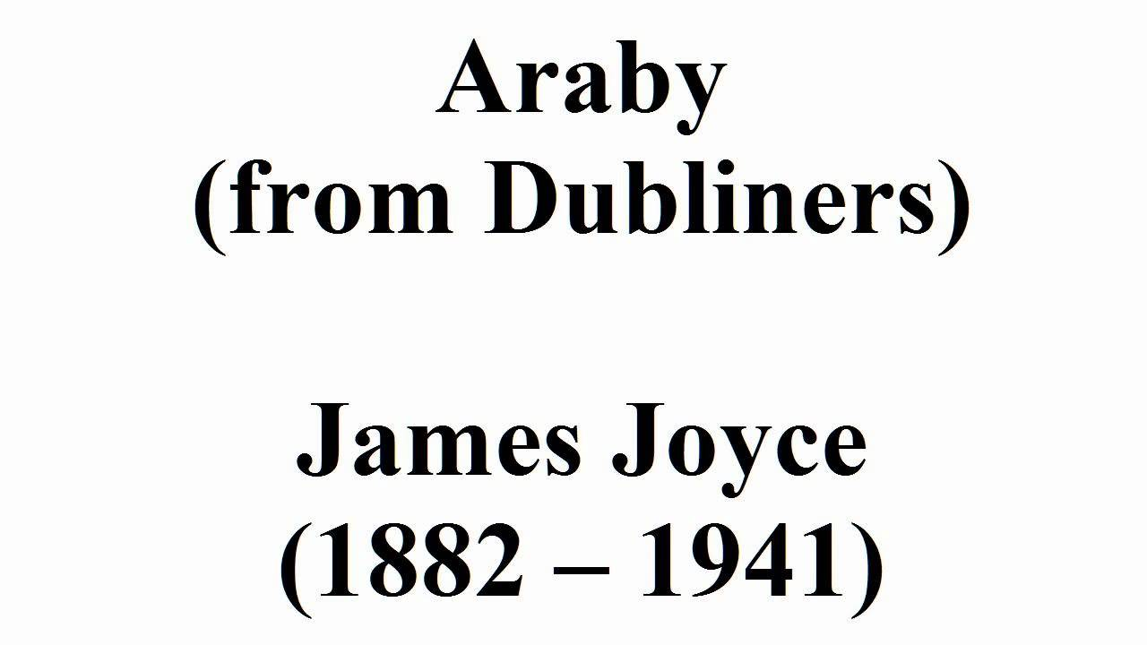 An analysis of the characters in araby story by james joyce