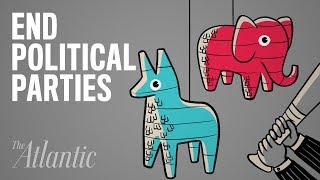 Should the U.S. Get Rid of Political Parties?