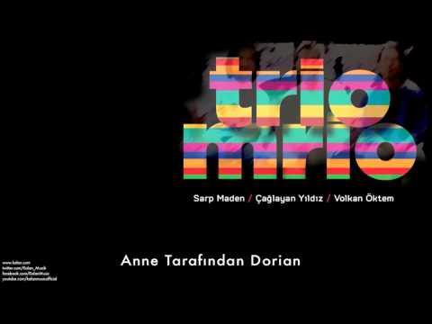 Trio Mrio - Anne Tarafından Dorian (Çağlayan Yıldız) [ Trio Mrio © 1998 Kalan Müzik ]