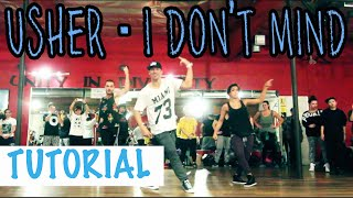 I DON'T MIND - Usher ft Juicy J Dance TUTORIAL | @MattSteffanina Choreography | DANCE TUTORIALS LIVE