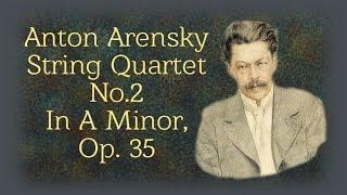 Arensky  - String Quartet No  2 In A Minor, Opus 35