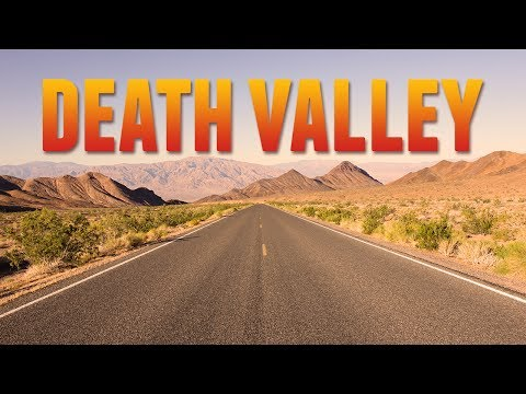 Death Valley National Park Road Trip - How You DON'T Want It To End