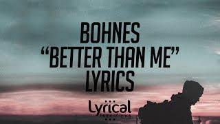 Bohnes Better Than Me Lyrics.mp3