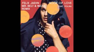 Felix Jaehn Book Of Love Mr. Belt & Wezol Remix