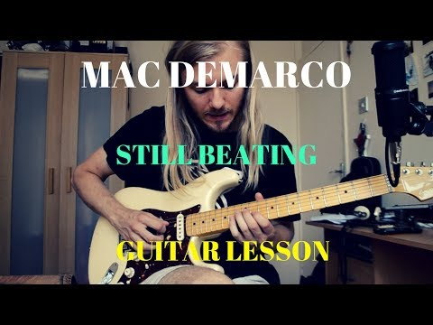 Mac Demarco - Still Beating Guitar Lesson | Chords + Lead Part