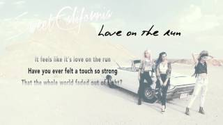 Sweet California - Love on the Run  (Lyric Video)