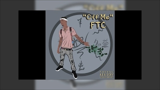 FTC- OFF ME (Official Audio) (Prod. by Wonderboybeats & RashadButler1)