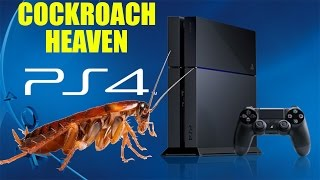 Cockroaches LOVE The PlayStation 4!