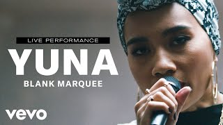 "Yuna - ""Blank Marquee"" Live Performance | Vevo"
