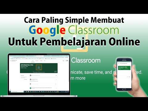 Cara Simple Membuat Google Classroom untuk Pembelajaran Online