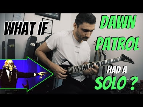 What if 'Dawn Patrol' had a GUITAR SOLO ?