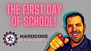 Hardcore Behaviorist | The First Day of School