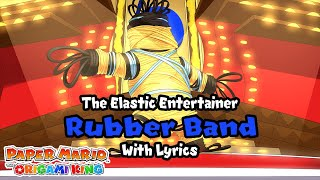 The Elastic Entertainer, Rubber Band WITH LYRICS - Paper Mario: The Origami King Cover