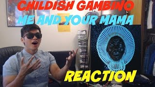 CHILDISH GAMBINO - ME AND YOUR MAMA (NEW SONG) FIRST REACTION/REVIEW